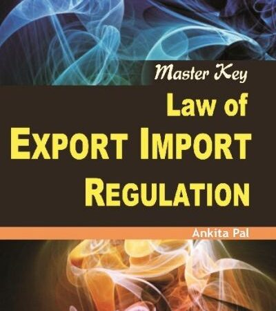 Amar Master Key Law Of Export Import Regulation By Ankita Pal For LLM Exam