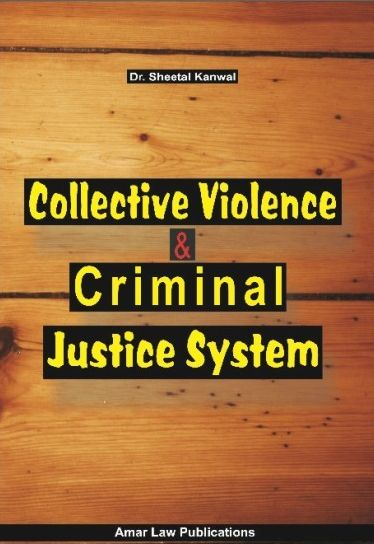 Amar Collective Violence and Criminal Justice System By Dr. Sheetal Knawal for LLM Exams