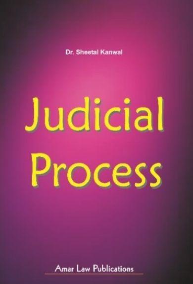 Amar Judical Process By Dr. Sheetal Kanwal for LLM Exams