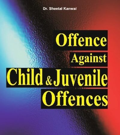 Amar Offence Against Child and Juvenile Offences By Dr. Sheetal Kanwal for LLM Exams