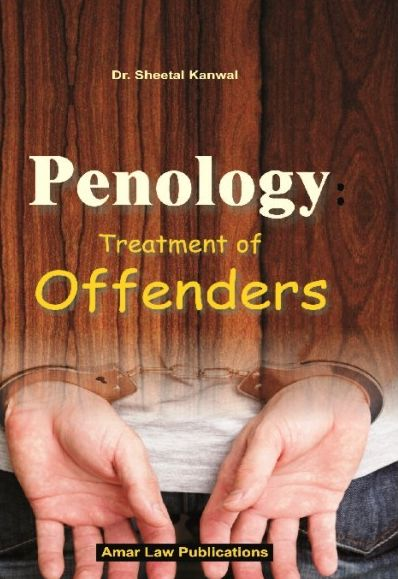Amar Penology Treatment of Offenders By Sheetal Kanwal for LLM Exams