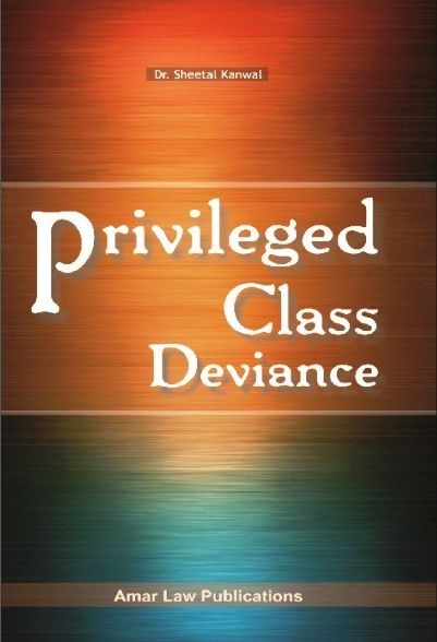 Amar Priviledge Class Deviance By Dr. Sheetal Kanwal For LLM Exam