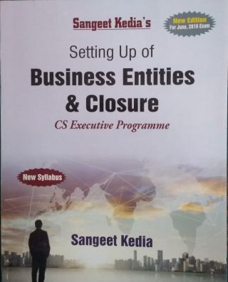 Setting Up Of Business Entities & Closure For CS Executive Programme New Syllabus June 2019 Exam BY Sangeet Kedia