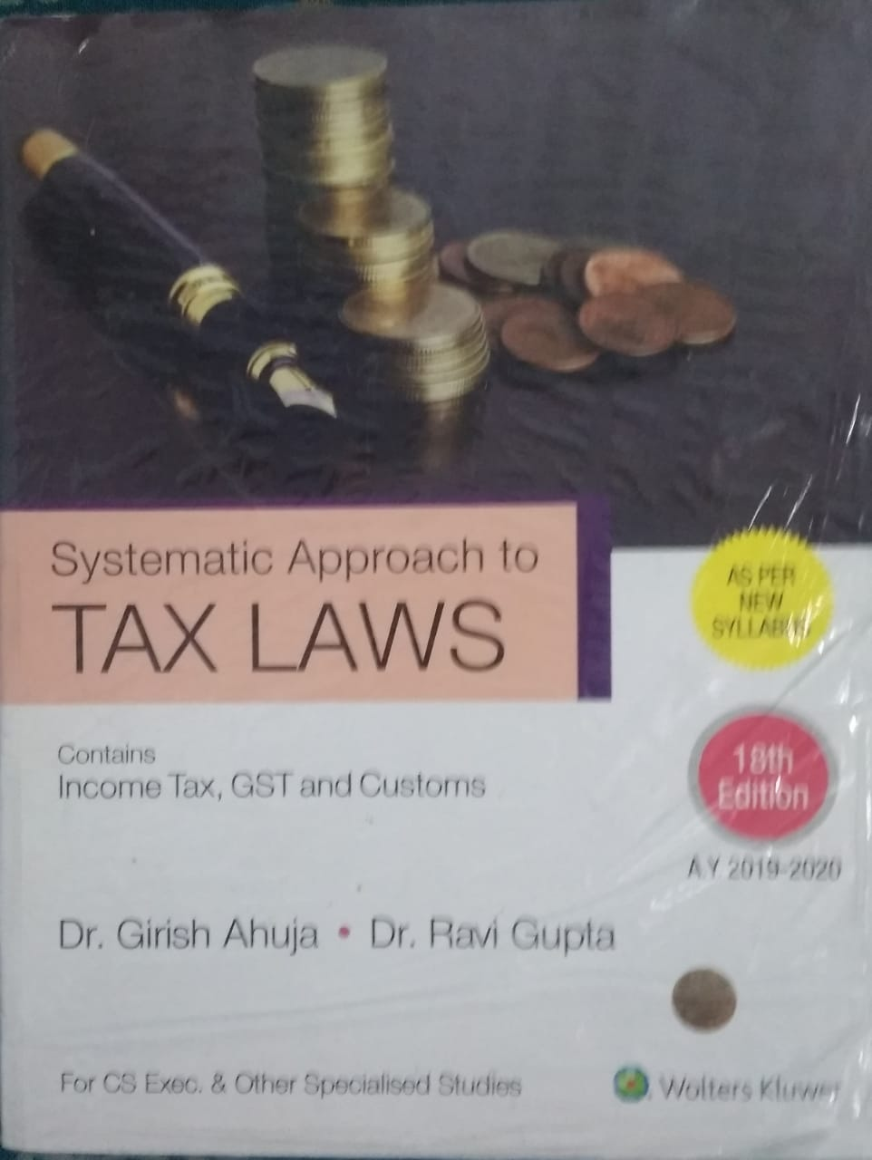 2020 New Tax Laws.Systematic Approach To Tax Laws Contains Income Tax Gst Costoms New Syllabus By Dr Girish Ahuja Dr Ravi Gupta Wolters Kluwer