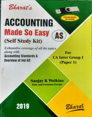 Accounting Made So Easy (Accounting Standards & Overview of Ind AS For CA Inter Group I ) By Sanjay K Welkins