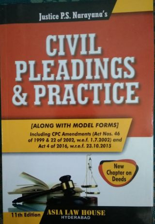 Civil Pleadings & Practice  BY  Justice P.S. Narayana's  Asia Law House Hyderabad