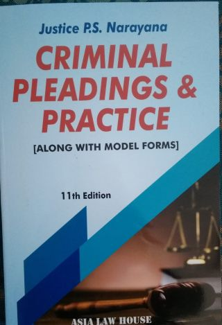 Criminal Pleadings & Practice  BY  Justice P.S. Narayana's  Asia Law House Hyderabad