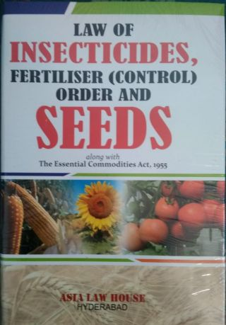 Law Of  Insecticides, Fertiliser ( Control ) Order & Seeds  BY  Asia Law House Hyderabad