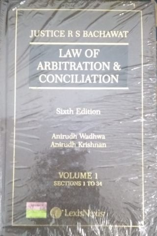 Law Of Arbitration & Conciliation  (Volume -1 & 2  ) BY Justice  R.S.Bachawat    Lexis nexis