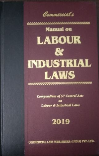 Manual Labour & Industrial Laws 2019 By Commercial Law Publishers (India) Pvt.Ltd.