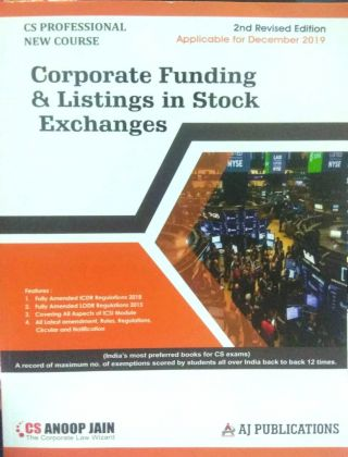 Corporate Funding &  Listings in Stock Exchanges For Applicable December 2019 By CS Anoop Jain Aj Publications