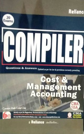 COMPILER Cost & Management Accounting (Intermediate New Syllabus) Reliance (CAM 10A)