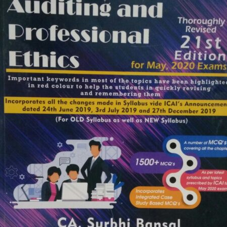 ADVANCED AUDITING AND PROFESSIONAL ETHICS THOROUGHLY REVISED 21ST EDITION FOR MAY.2020 EXAMS CA SURBHI BANSAL (BESTWORD PUBLICATIONS PVT.LTD.