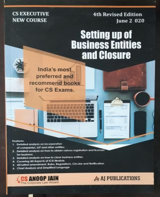 CS EXECUTIVE NEW COURSE SETTING UP OF BUSINESS ENTITIES AND CLOSURE 4TH REVISED EDITION JUNE 2020
