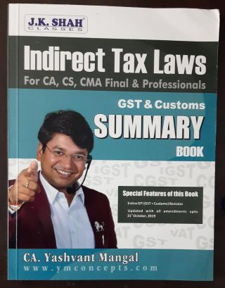 INDIRECT TAX LAWS FOR CA, CS, CMA, FINAL & PROFESSIONALS GST & CUSTOMS SUMMARY BOOK