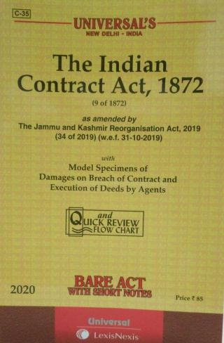 UNIVERSAL′S THE INDIAN CONTRACT ACT, 1872 (9 OF 1872) BARE ACT  UNIVERSAL LEXIS NEXIS 2020