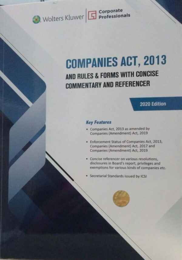 Wolters Kluwer's Companies Act, 2013 and Rules & Forms (with Concise Commentary and Referencer) by Corporate Professionals 10th Edition January 2020