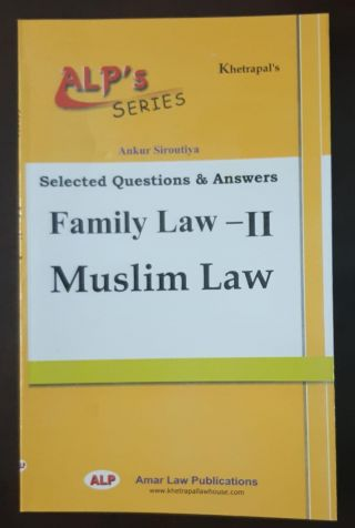 ALP,S SERIES ANKUR SIROUTIYA FAMILY LAW-II MUSLIM LAW
