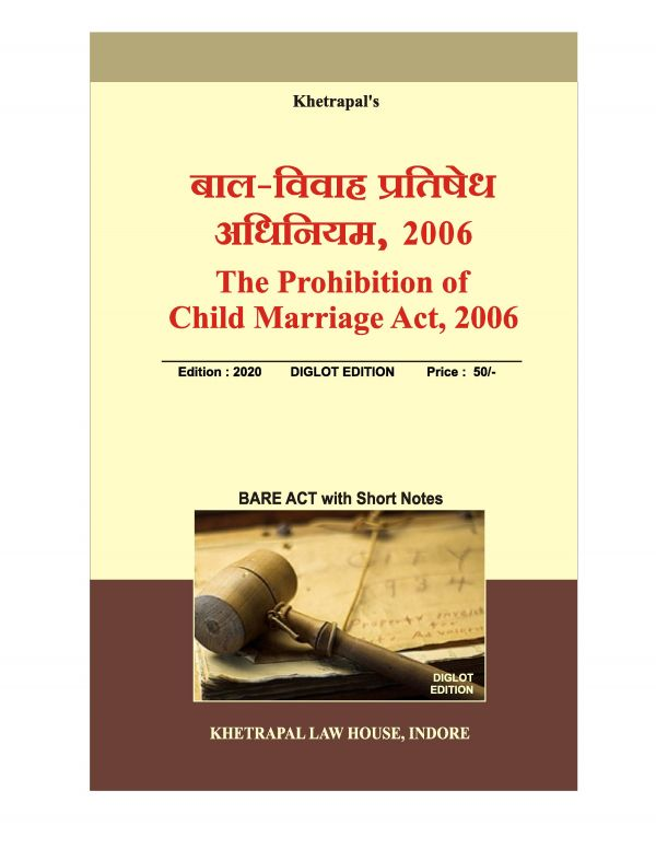 The Prohibition of Child Marriage Act ,2006 ( Bal -Vivah Pratished Adhiniyam ) Diglot Edition 2020 Khetrapal Law House, Indore