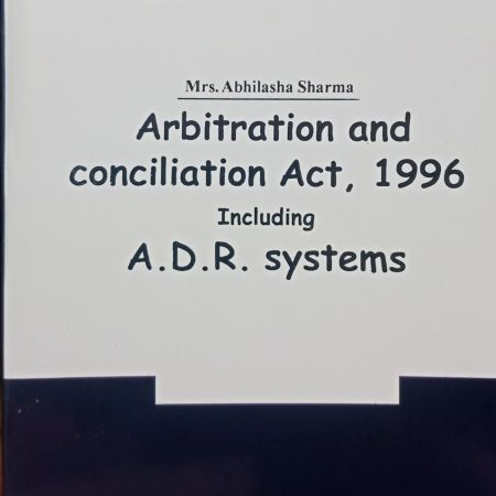ALPs Series The Arbitration & Conciliation Act 1996 (Including A.D.R.) BY Mrs.Abhilasha Sharma