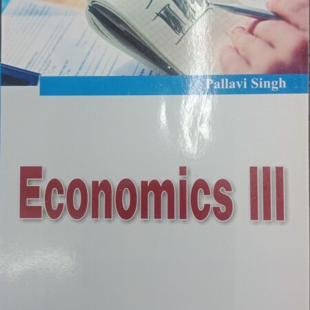 Economics -IIIBY Pallavi Singh (Third Semester) Amar Law Publication, Indore