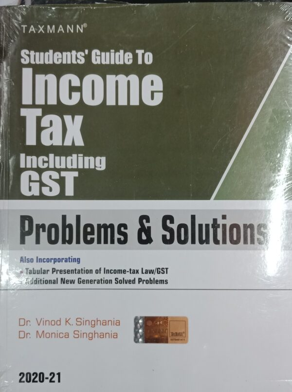 Taxmann's Students' Guide to Income Tax Including GST - by Dr. Vinod K Singhania (Author), Dr. Monica Singhania (Author)
