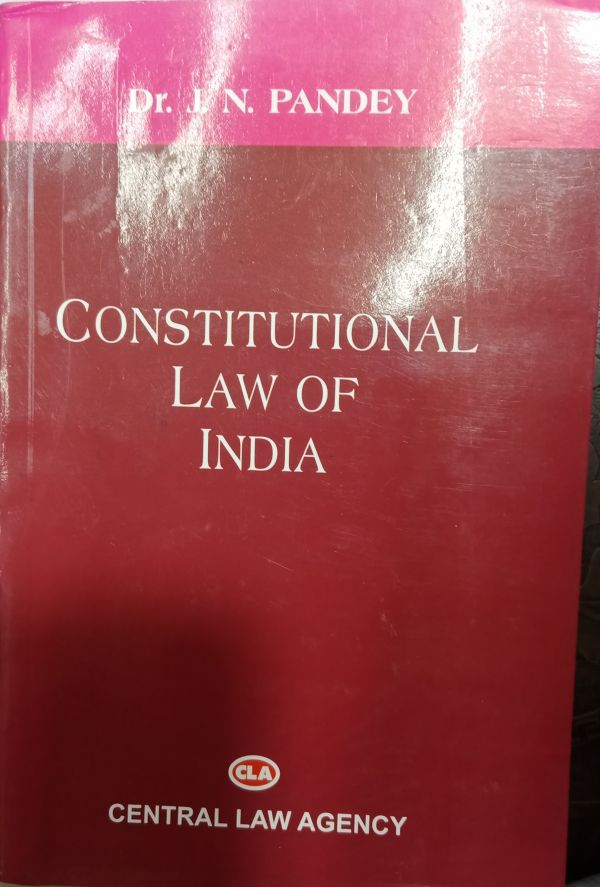 Dr. J.N. Pandey Constitutional Law of India (Central Law Agency)