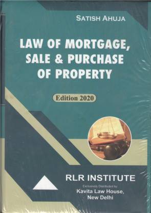 Law Of Mortgage, Sale & Purchase Of Property (Satish Ahuja)