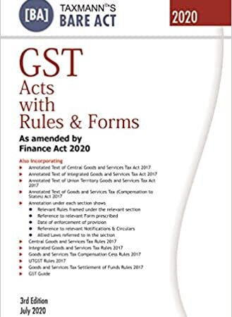 Taxmann's GST Acts with Rules & Forms - As Amended by Finance Act 2020 (Bare Act) (3rd Edition July 2020)