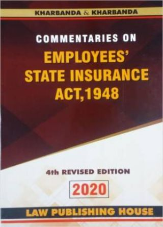 Commentaries On Employees State Insurance Act, 1948 – 2020 Edition  (Paperback, Kharbanda)