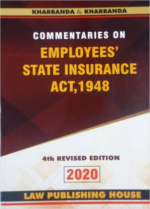 Commentaries On Employees State Insurance Act, 1948 - 2020 Edition (Paperback, Kharbanda)