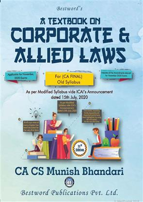 Bestword's A Textbook on Corporate and Allied Laws For CA Final November 2020 Exams (For old syllabus)by Munish Bhandari, Author: Munish Bhandari Books from same Publisher: Bestword Publications Pvt Ltd