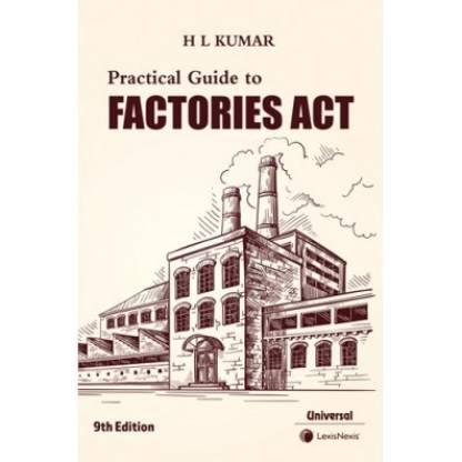 Practical Guide to Factories Act (Paperback, H L Kumar, Gaurav Kumar)