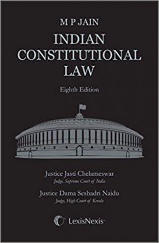 Indian Constitutional Law  by M.P. Jain (Author)Publisher: Lexis Nexis  Justice Jasti Chelameswar (Editor), Justice Dama Seshadri Naidu (Editor)