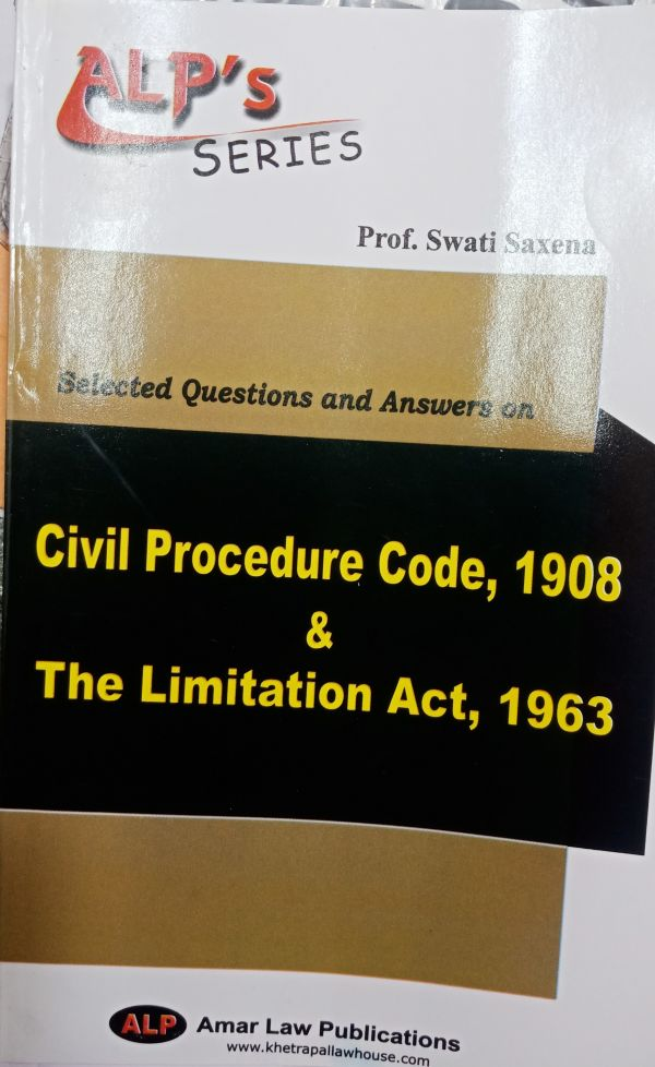 """ALP""""s Series Selected Questions And Answers On Civil Procedure Code ,1908 & The Limitation Act , 1963 Amar Law Publications Indore"""