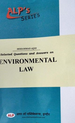 ALP'S SERIES MOHAMMAD AQIB Selected Questions and Answers on ENVIRONMENTAL LAW ALP Amar  Laa Publication,Indore