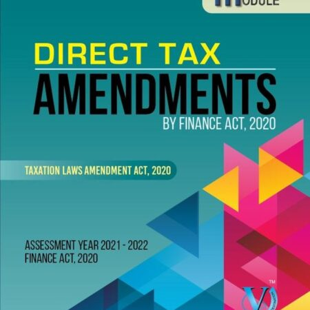 Module Direct Tax - Amendment 37th Edition - By Finance Act 2020 Taxation Laws Amendment Act 2020 By VG Learning Destination Applicable for may 2021