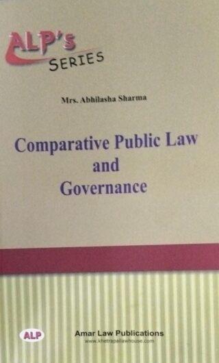 ALP'S SERIES Mrs. Abhilasha Sharma Comparative Public Law and Governance  Amar Law Publication