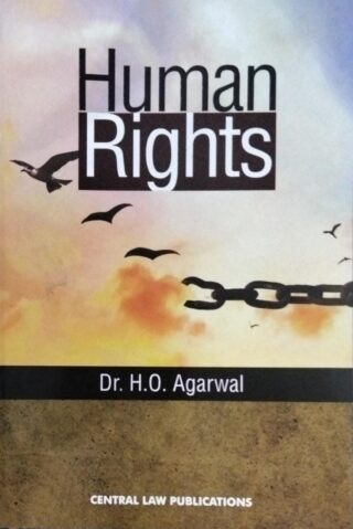 Human Rights Dr. H.O. Agarwal  CENTRAL LAW PUBLICATONS
