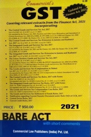 Commercial's GST  Covering relevant extracts from the finance Act , 2021 Incorporating BARE ACT Commercial Law Publishers (India) Pvt. Ltd.