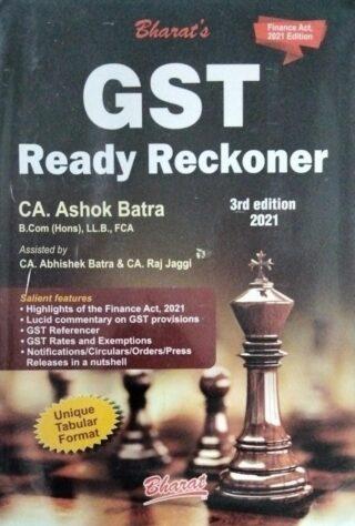 Bharat's GST Ready Reckoner CA. Ashok Batra B.Com (Hons), LL.B,FCA 3rd edition 2021