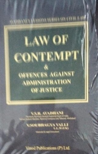 Law of Contempt & offences Against Administration of Justice V.S.R. Avadhani V. Soubhagya Valli L.L.M (UK) Vinod Publications (P) Ltd